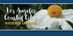 Los Angeles Coast Water Wise Gardening